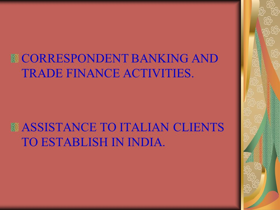 CORRESPONDENT BANKING AND TRADE FINANCE ACTIVITIES.