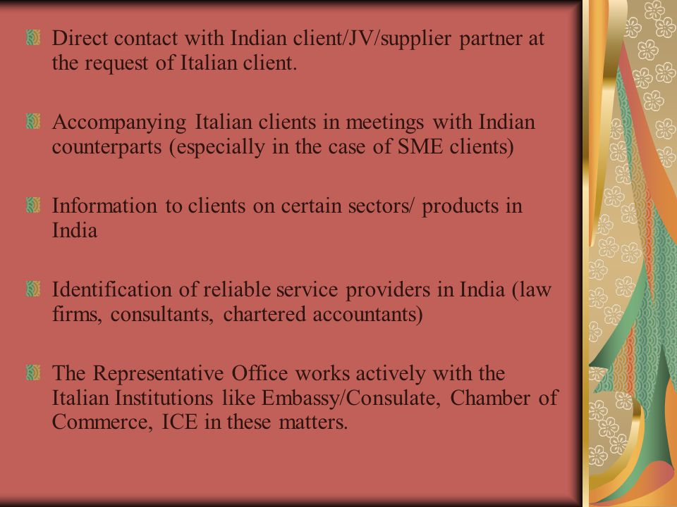 Direct contact with Indian client/JV/supplier partner at the request of Italian client.
