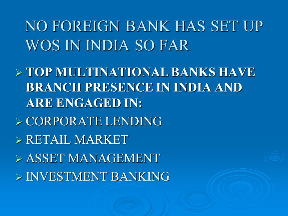 MULTINATIONAL BANKS IN INDIA WITH BRANCHES: ABN AMRO BANK (Now Royal Bank of Scotland) ABN AMRO BANK (Now Royal Bank of Scotland) BANK OF AMERICA BANK OF AMERICA BARCLAYS BANK BARCLAYS BANK BNP PARIBAS BNP PARIBAS CAYLON BANK CAYLON BANK CITIBANK CITIBANK DEUTSCHE BANK DEUTSCHE BANK HSBC HSBC STANDARD CHARTERED STANDARD CHARTERED SOCIETE GENERALE SOCIETE GENERALE