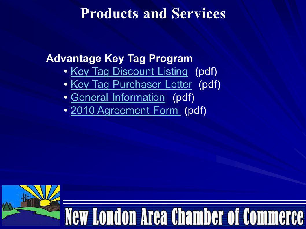 Products and Services Advantage Key Tag Program Key Tag Discount Listing (pdf) Key Tag Purchaser Letter (pdf) General Information (pdf) 2010 Agreement Form (pdf)Key Tag Discount ListingKey Tag Purchaser LetterGeneral Information2010 Agreement Form