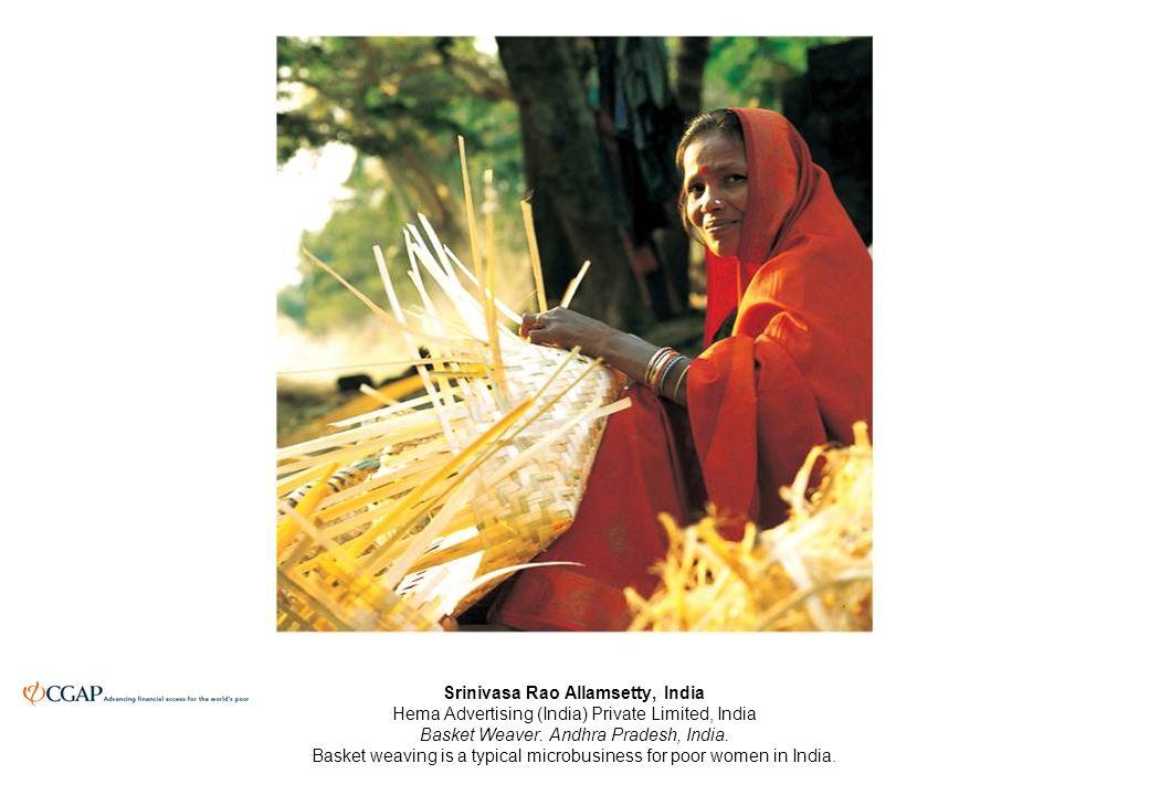Srinivasa Rao Allamsetty, India Hema Advertising (India) Private Limited, India Basket Weaver.