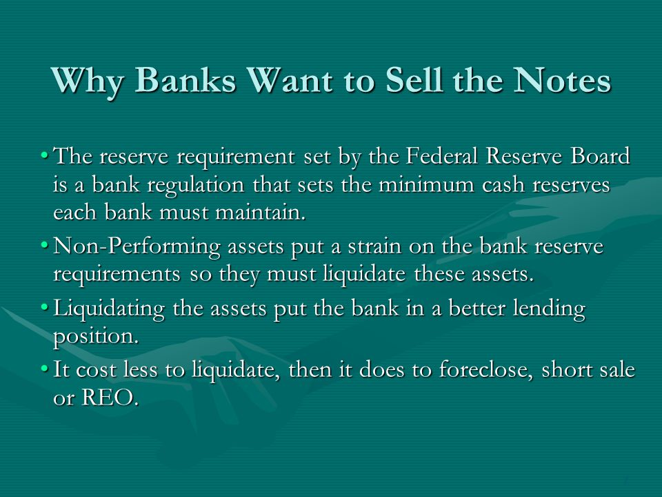 Why Banks Want to Sell the Notes The reserve requirement set by the Federal Reserve Board is a bank regulation that sets the minimum cash reserves each bank must maintain.The reserve requirement set by the Federal Reserve Board is a bank regulation that sets the minimum cash reserves each bank must maintain.
