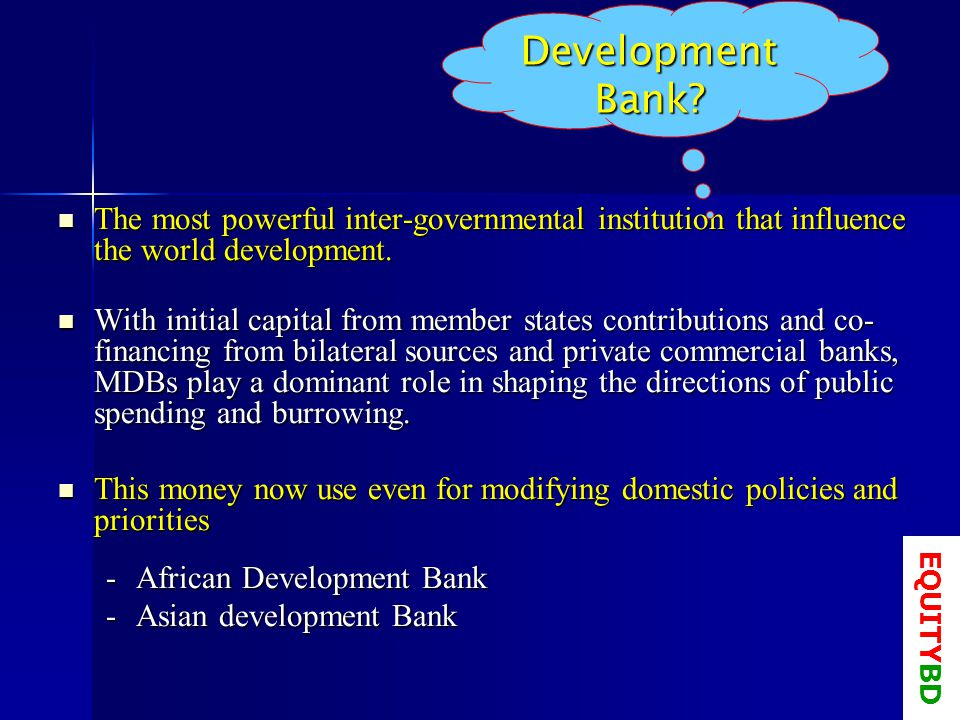 The most powerful inter-governmental institution that influence the world development.