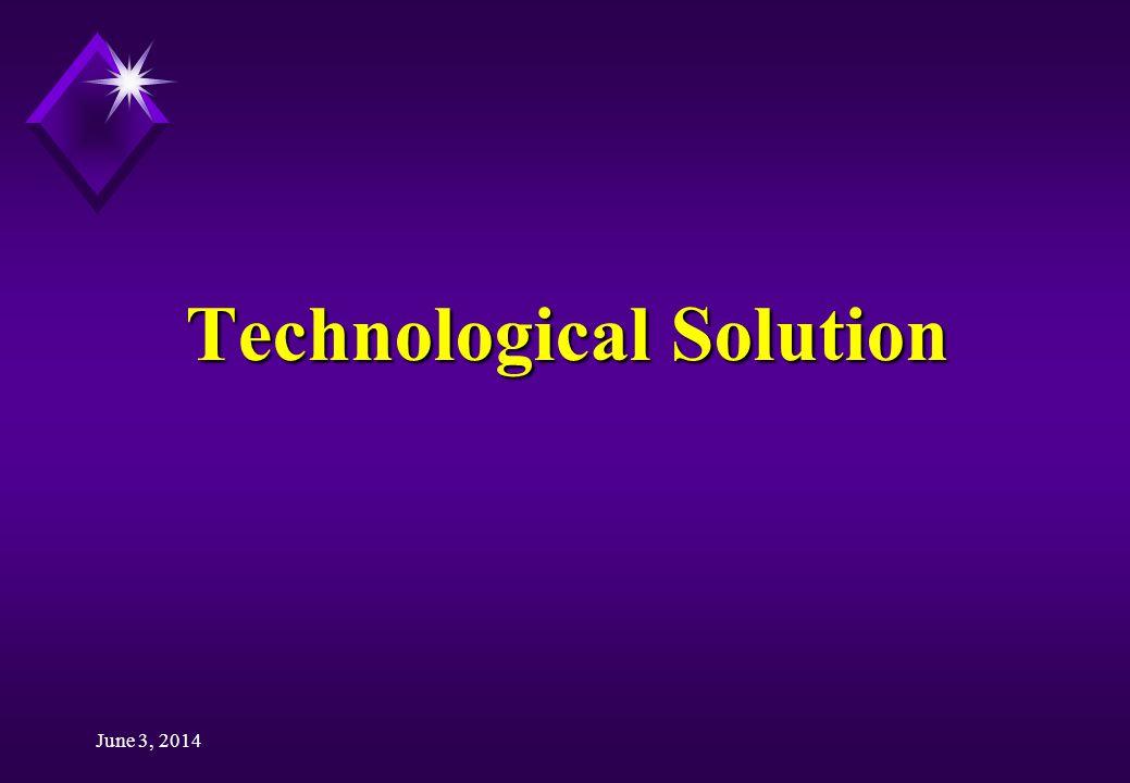 June 3, 2014 Technological Solution
