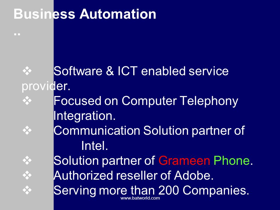 www.batworld.com Business Automation..Software & ICT enabled service provider.