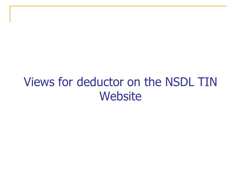 Views for deductor on the NSDL TIN Website