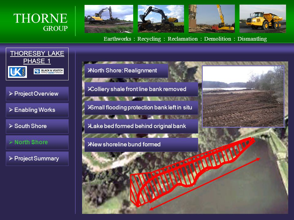 THORNE GROUP THORESBY LAKE PHASE 1 South Shore North Shore Project Summary Earthworks : Recycling : Reclamation : Demolition : Dismantling Project Ove