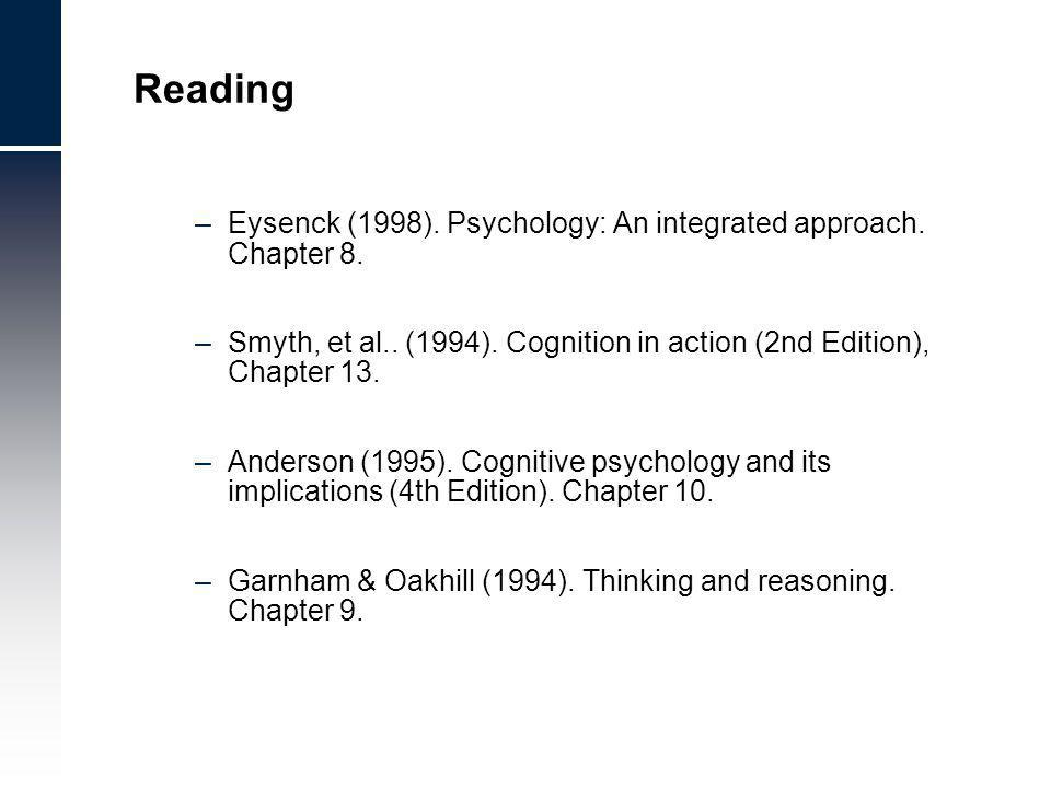 Reading –Eysenck (1998). Psychology: An integrated approach.