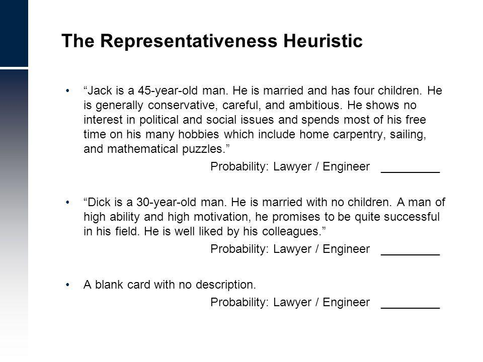 The Representativeness Heuristic Jack is a 45-year-old man.