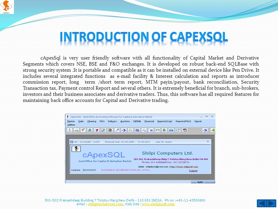 cApexSql is very user friendly software with all functionality of Capital Market and Derivative Segments which covers NSE, BSE and F&O exchanges.