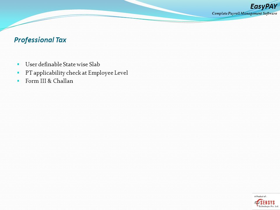EasyPAY Complete Payroll Management Software Professional Tax User definable State wise Slab PT applicability check at Employee Level Form III & Challan