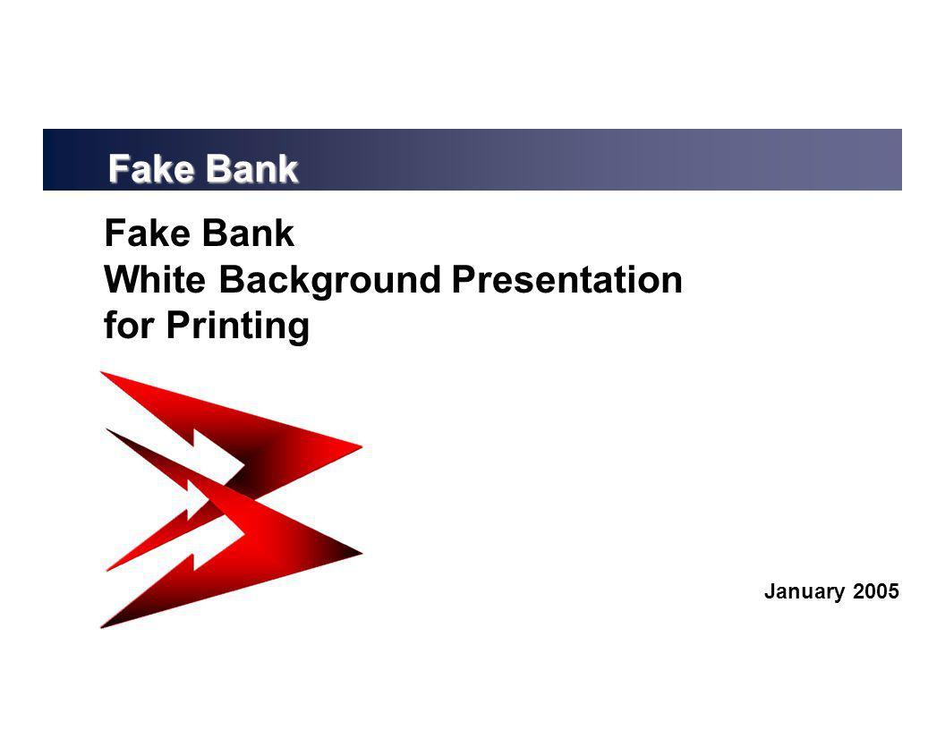 Fake Bank White Background Presentation for Printing January 2005 Fake Bank