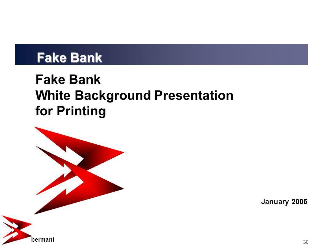30 bermani Fake Bank White Background Presentation for Printing January 2005 Fake Bank