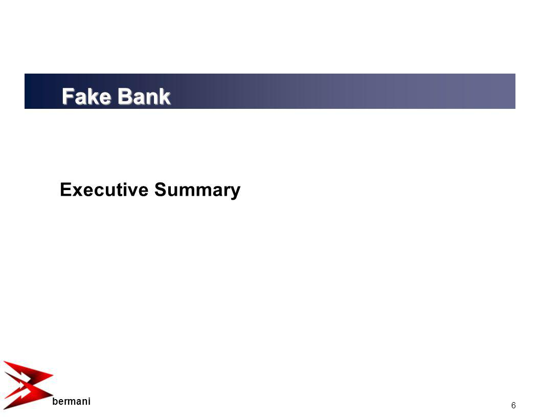 6 bermani Executive Summary Fake Bank