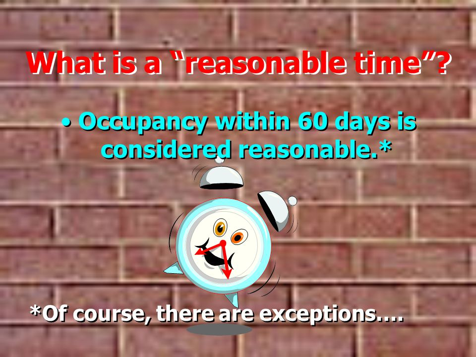 What is a reasonable time.