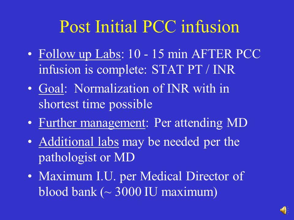 Next Steps (per order-set) 1) Immediately Administer Vitamin K 10 mg slow IV infusion 2) Administer PCC (Bebulin) –INR < 5 20ml Bebulin IV (~ 500 IU)
