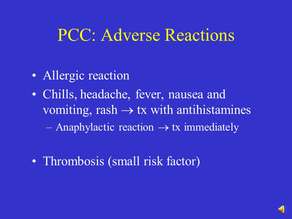 PCC: What is it? Also called: Bebulin (the brand name) Factor IX complex concentrate and has high levels of factor II, IX and X (vit K dependent coag.