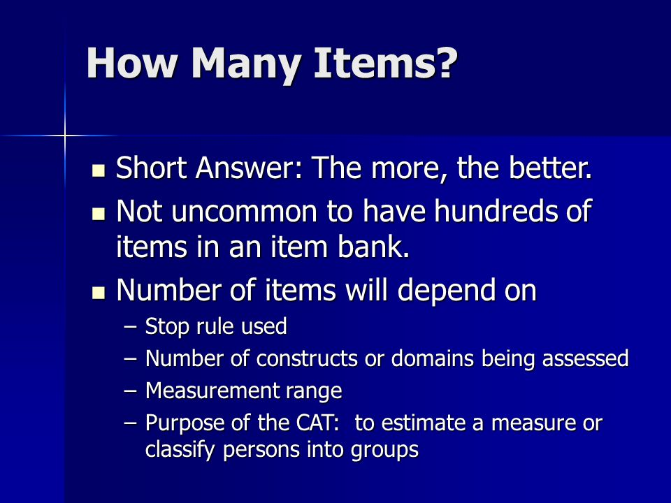 How Many Items. Short Answer: The more, the better.