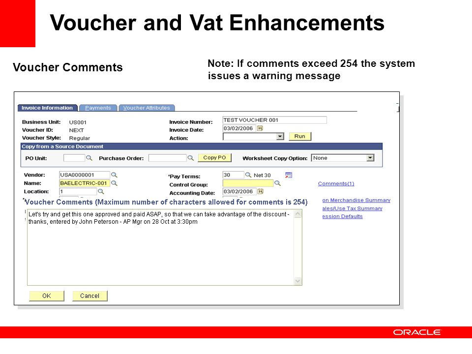Voucher and Vat Enhancements Voucher Comments Note: If comments exceed 254 the system issues a warning message