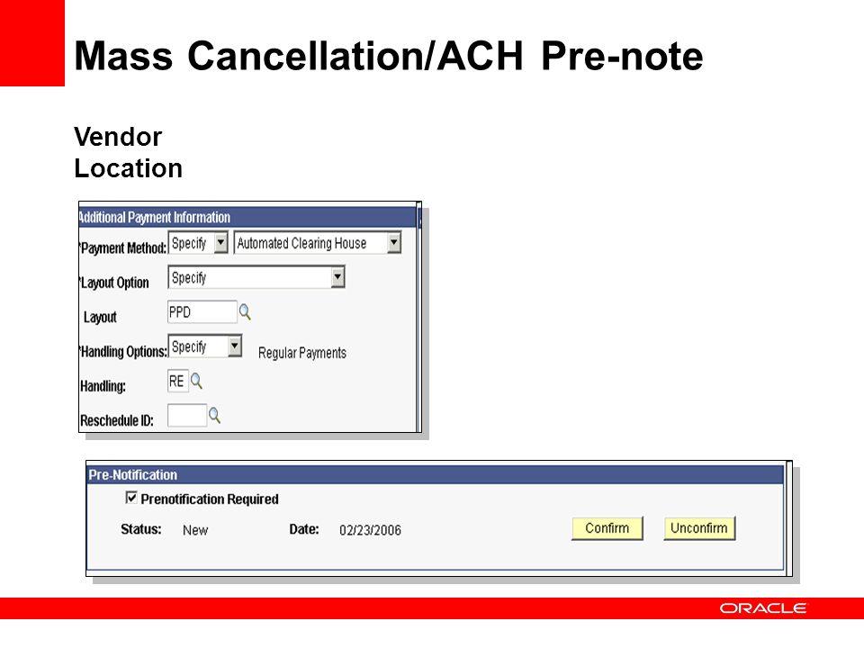 Vendor Location Mass Cancellation/ACH Pre-note