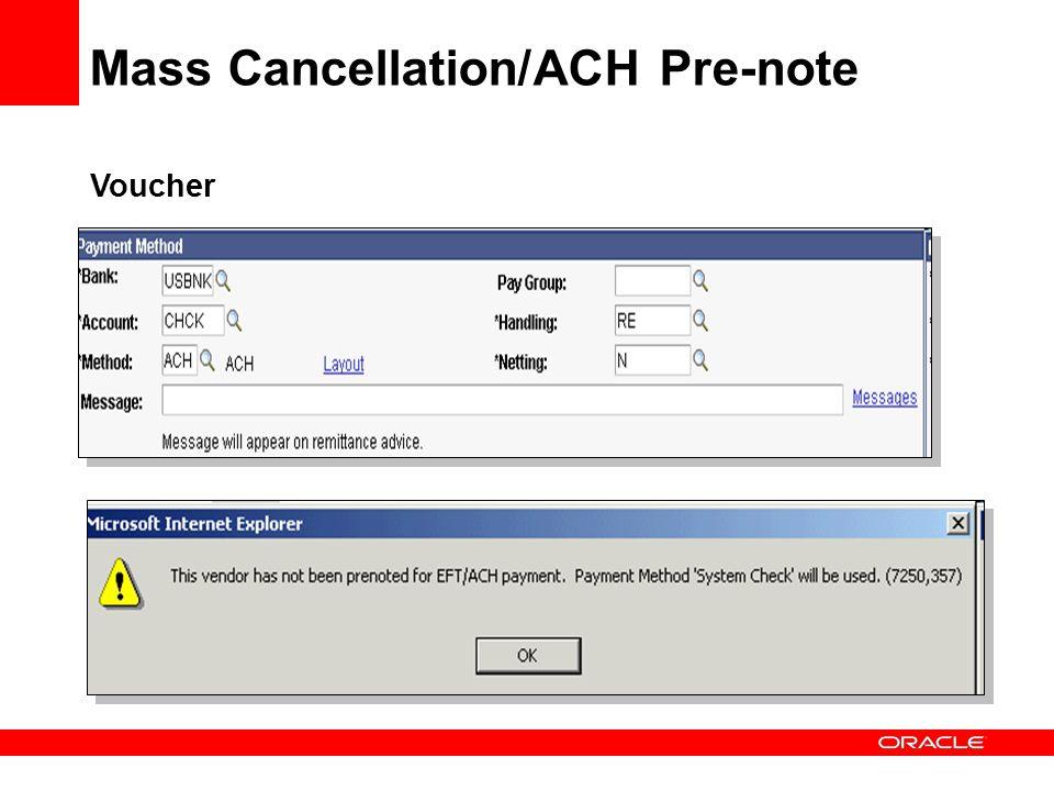 Voucher Mass Cancellation/ACH Pre-note