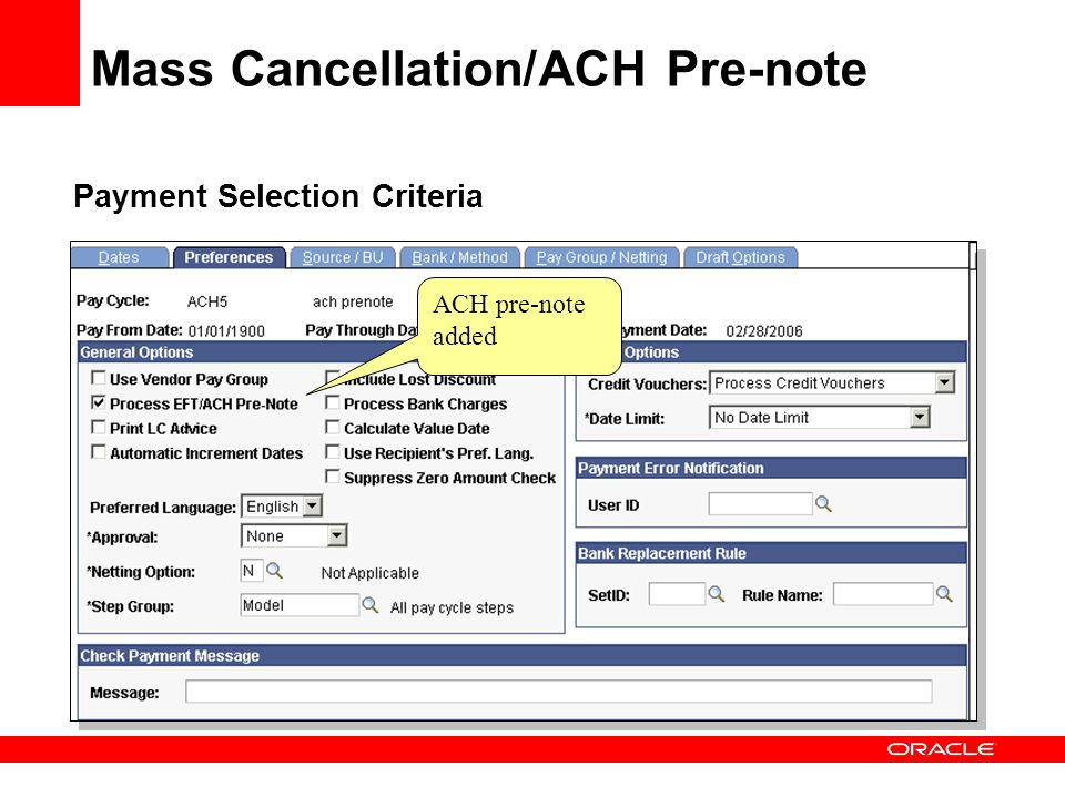 Payment Selection Criteria ACH pre-note added Mass Cancellation/ACH Pre-note