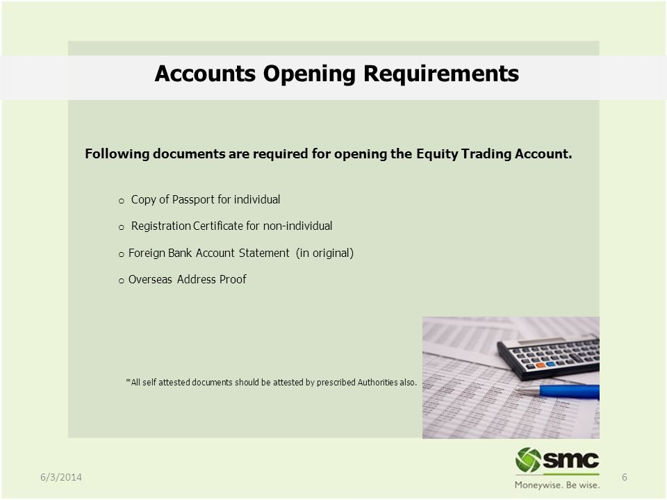 Accounts Opening Requirements Following documents are required for opening the Equity Trading Account.
