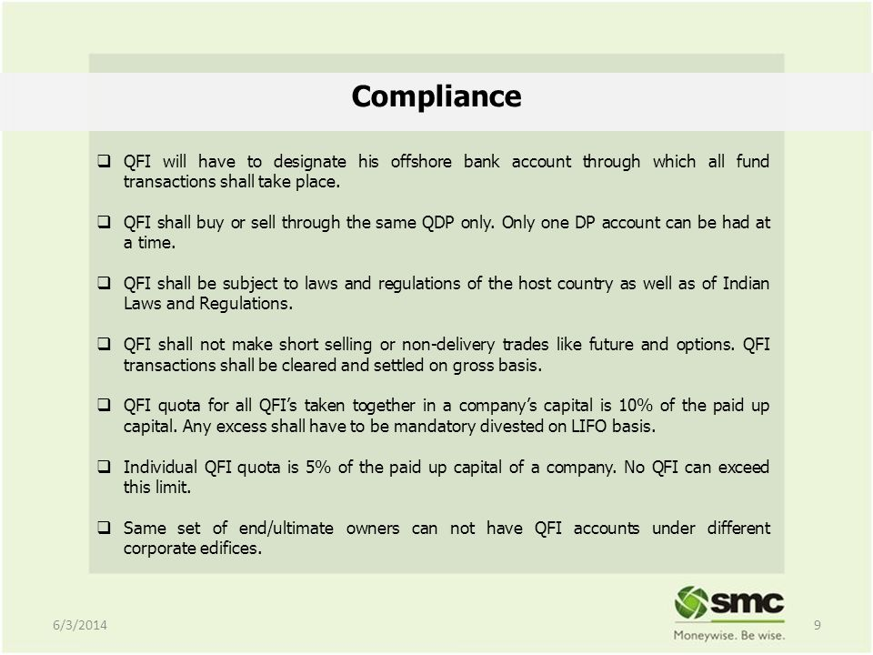 Compliance QFI will have to designate his offshore bank account through which all fund transactions shall take place.