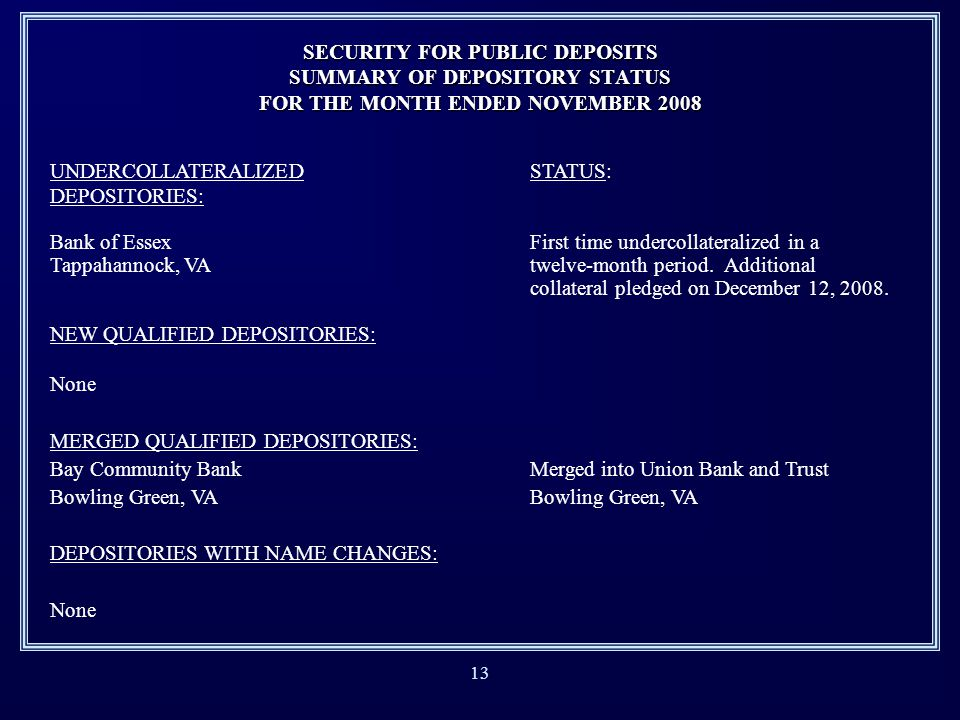 12 Reporting Treasury Board Summary of Depository Status Report Monthly and Quarterly Statistics Monthly Qualified Depository Listing Escrow Agent Mon