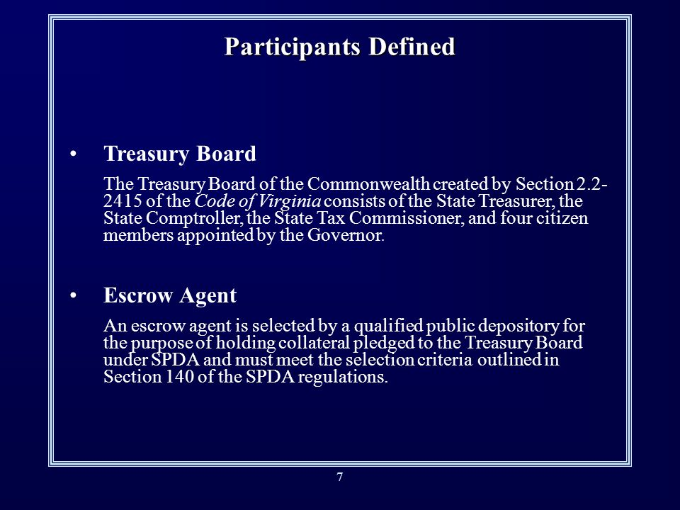 7 Participants Defined Treasury Board The Treasury Board of the Commonwealth created by Section 2.2- 2415 of the Code of Virginia consists of the State Treasurer, the State Comptroller, the State Tax Commissioner, and four citizen members appointed by the Governor.
