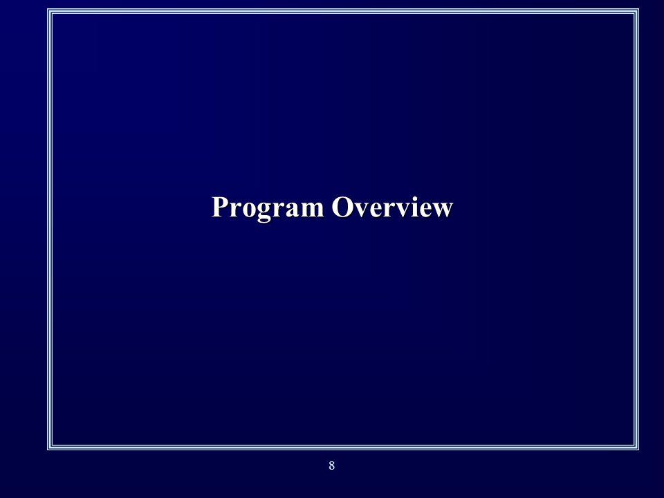 8 Program Overview