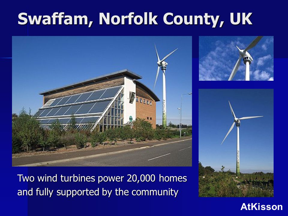 Swaffam, Norfolk County, UK Two wind turbines power 20,000 homes and fully supported by the community AtKisson