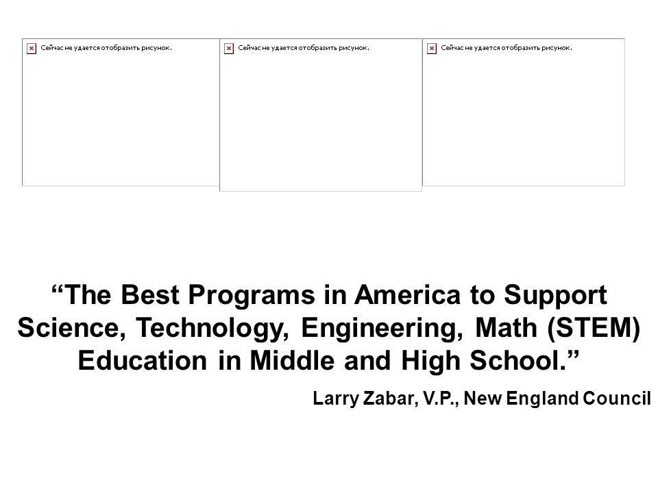 The Best Programs in America to Support Science, Technology, Engineering, Math (STEM) Education in Middle and High School.