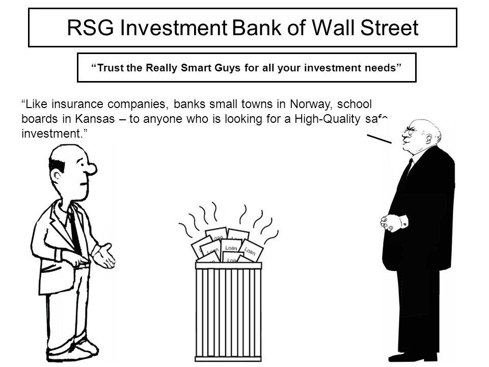 Like insurance companies, banks small towns in Norway, school boards in Kansas – to anyone who is looking for a High-Quality safe investment.