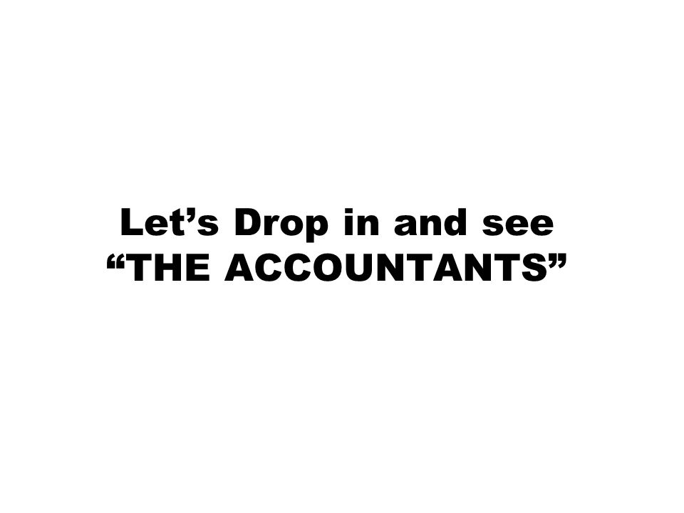Lets Drop in and see THE ACCOUNTANTS