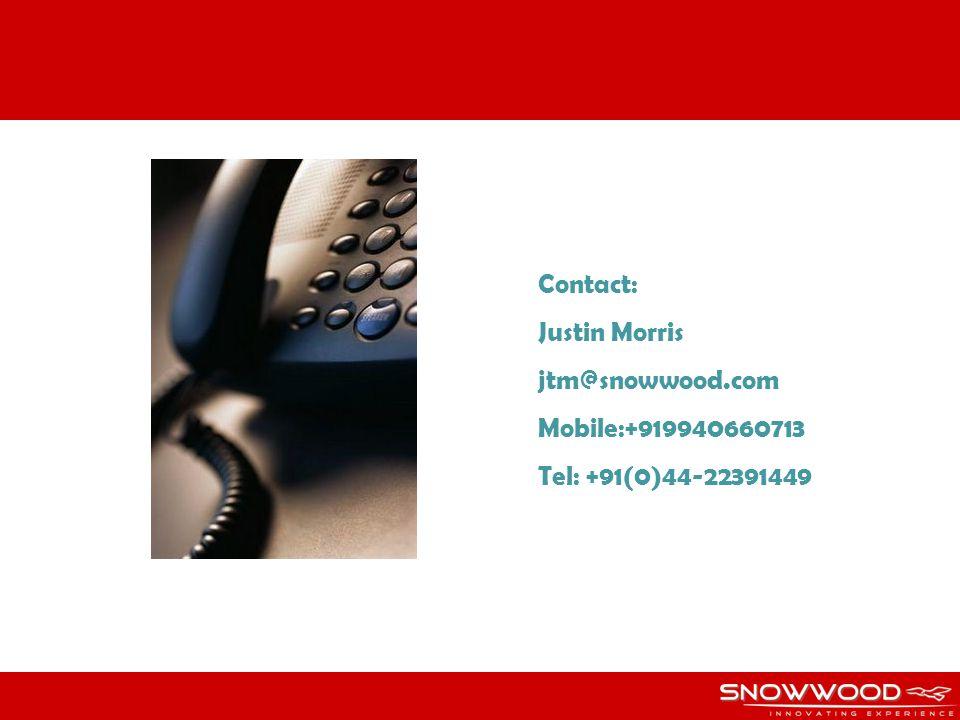 Contact: Justin Morris jtm@snowwood.com Mobile:+919940660713 Tel: +91(0)44-22391449