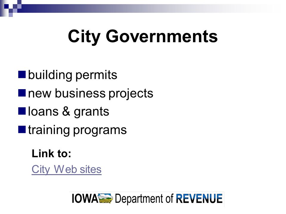 City Governments building permits new business projects loans & grants training programs Link to: City Web sites