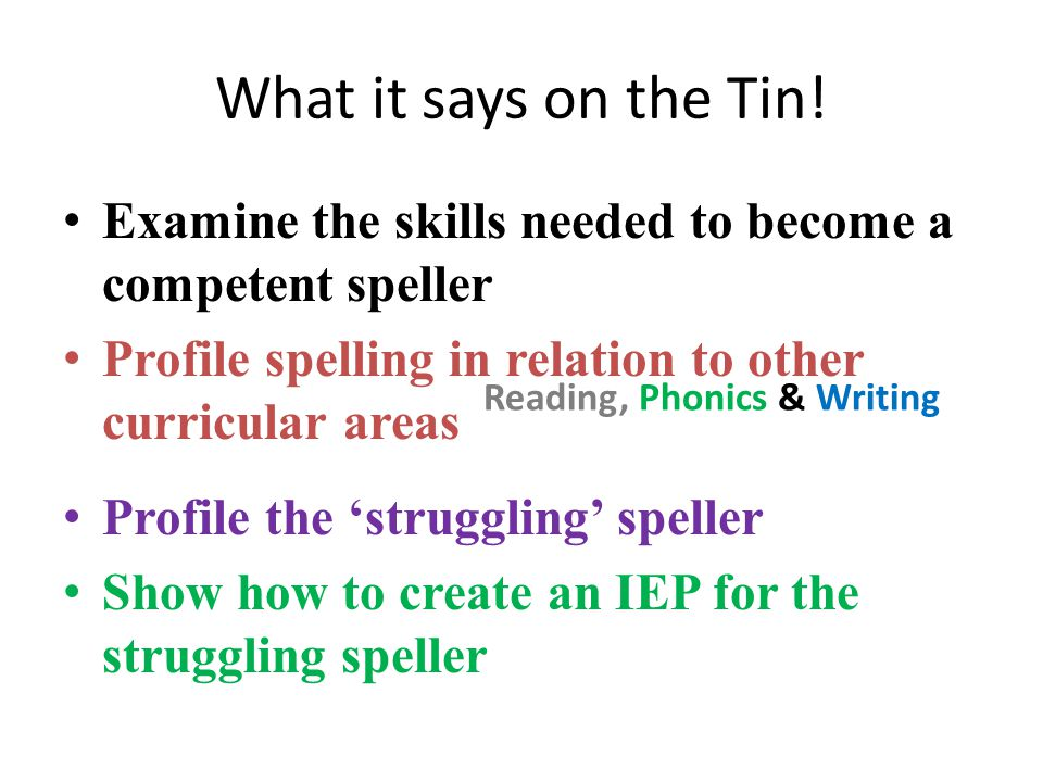 Sound Sound Vision Vision Meaning Meaning Etymology Etymology What the child should use to spell