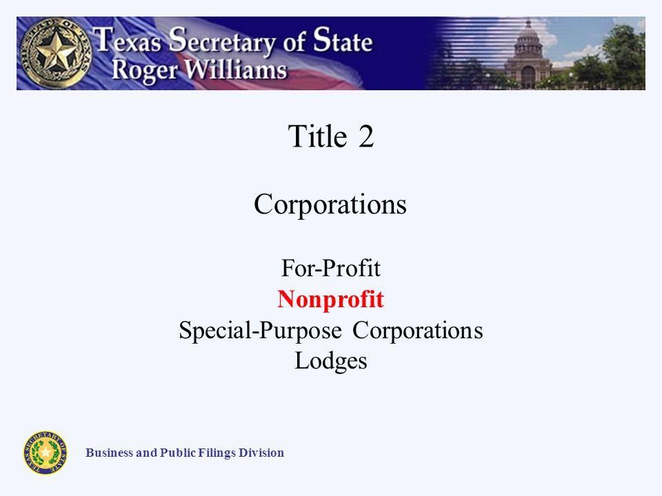 Title 2 Business and Public Filings Division Corporations For-Profit Nonprofit Special-Purpose Corporations Lodges