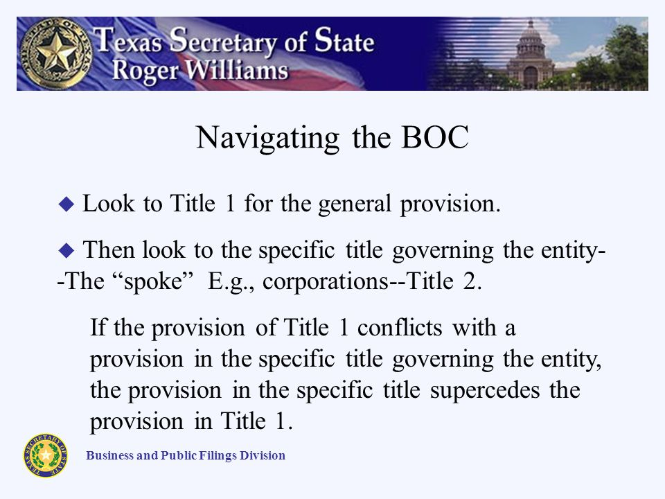 Navigating the BOC Business and Public Filings Division Look to Title 1 for the general provision. Then look to the specific title governing the entit