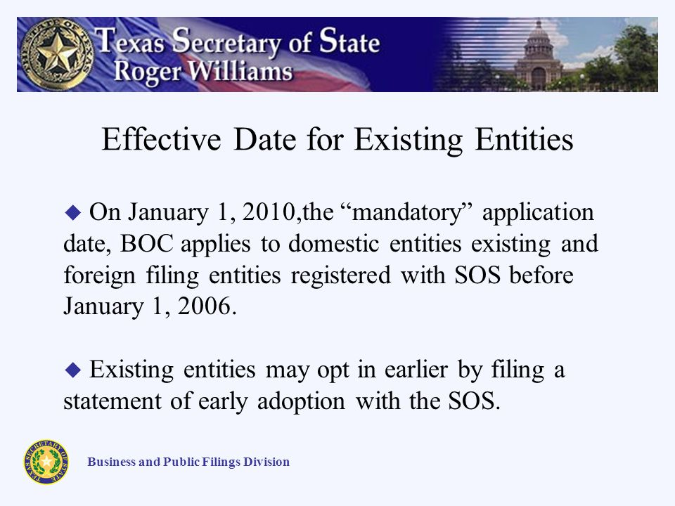 Effective Date for Existing Entities Business and Public Filings Division On January 1, 2010,the mandatory application date, BOC applies to domestic e