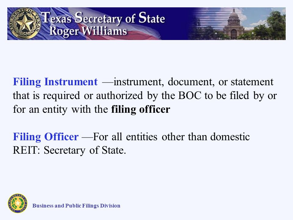 Business and Public Filings Division Filing Instrument instrument, document, or statement that is required or authorized by the BOC to be filed by or