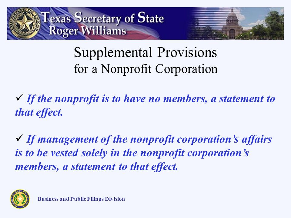 Supplemental Provisions for a Nonprofit Corporation Business and Public Filings Division If the nonprofit is to have no members, a statement to that e
