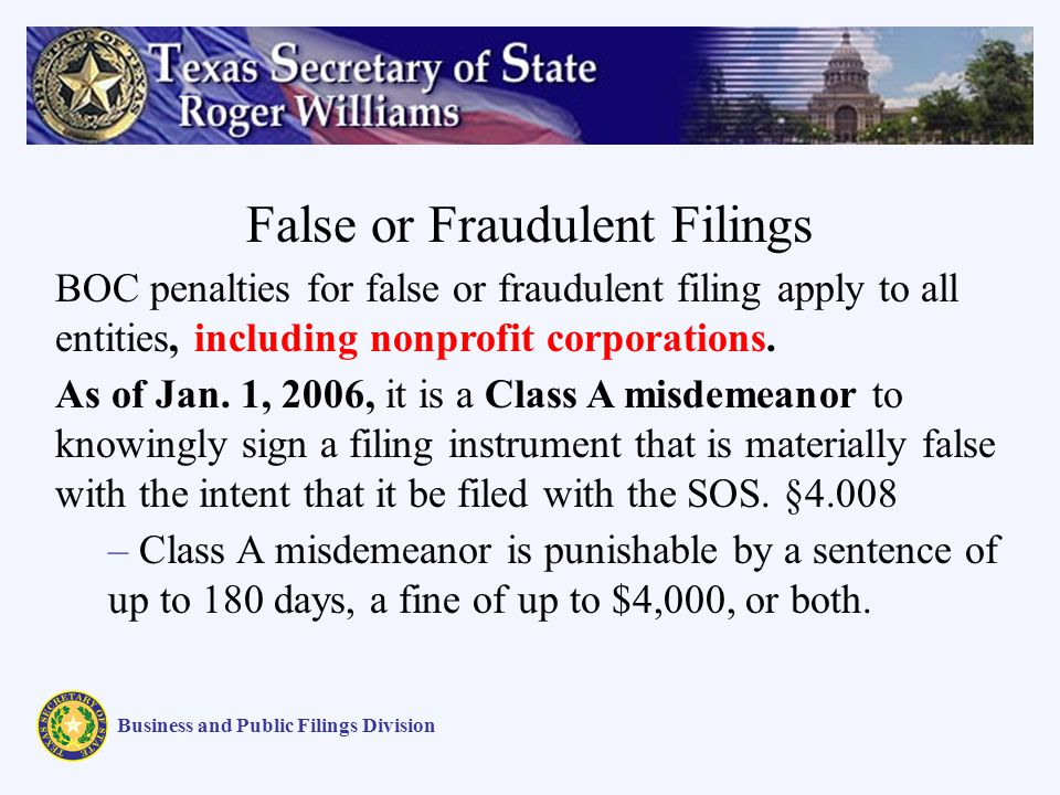 False or Fraudulent Filings Business and Public Filings Division BOC penalties for false or fraudulent filing apply to all entities, including nonprof