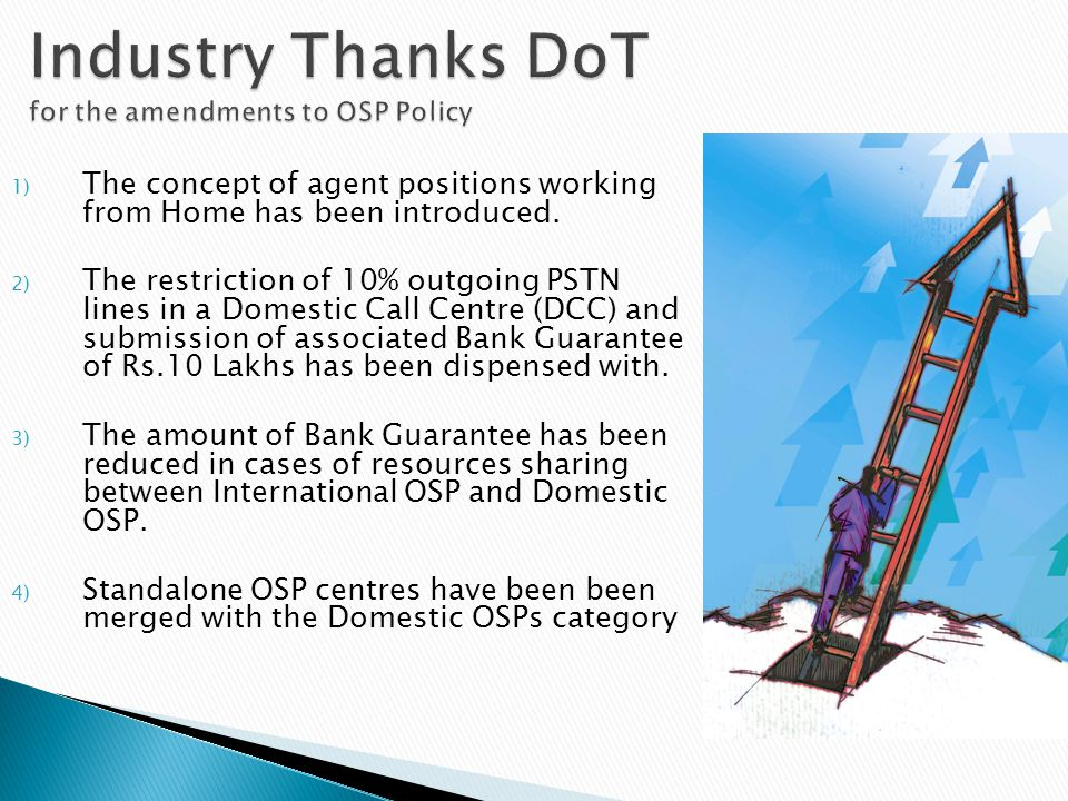 1) The concept of agent positions working from Home has been introduced. 2) The restriction of 10% outgoing PSTN lines in a Domestic Call Centre (DCC)