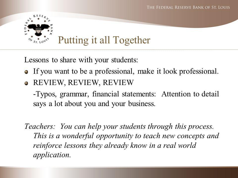 Putting it all Together Lessons to share with your students: If you want to be a professional, make it look professional.