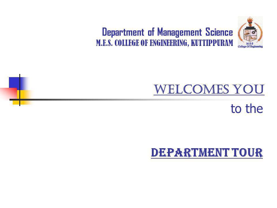 Department of Management Science Department Tour M.E.S.