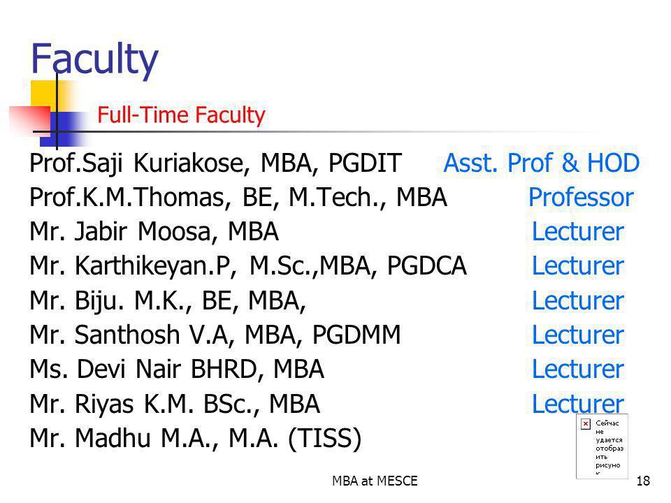 MBA at MESCE18 Faculty Full-Time Faculty Prof.Saji Kuriakose, MBA, PGDIT Asst.