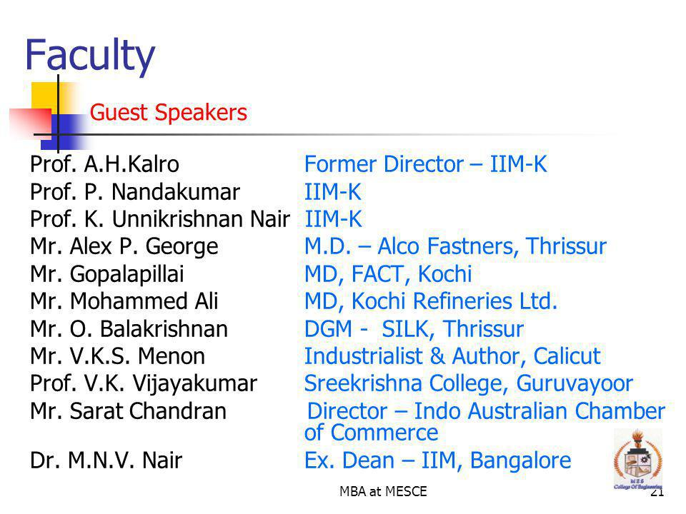 MBA at MESCE21 Prof.A.H.Kalro Former Director – IIM-K Prof.