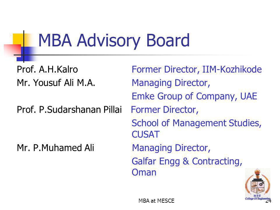 MBA at MESCE24 MBA Advisory Board Prof.A.H.Kalro Former Director, IIM-Kozhikode Mr.